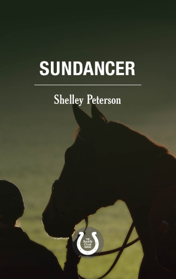 Sundancer - The Saddle Creek Series ebook by Shelley Peterson