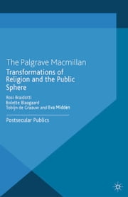 Transformations of Religion and the Public Sphere - Postsecular Publics ebook by