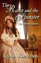 The Rake and the Spinster ebook by Lynn Kerstan