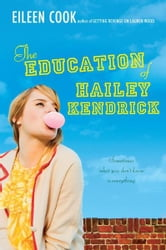 The Education of Hailey Kendrick ebook by Eileen Cook