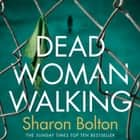 Dead Woman Walking audiobook by Sharon Bolton