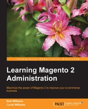 Learning Magento 2 Administration ebook by Bret Williams,Cyndi Williams