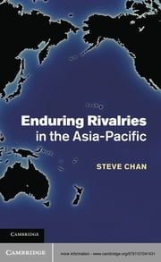 Enduring Rivalries in the Asia-Pacific ebook by Steve Chan