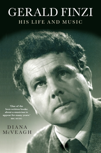 Gerald Finzi His Life And Music Ebook By Diana Mcveagh