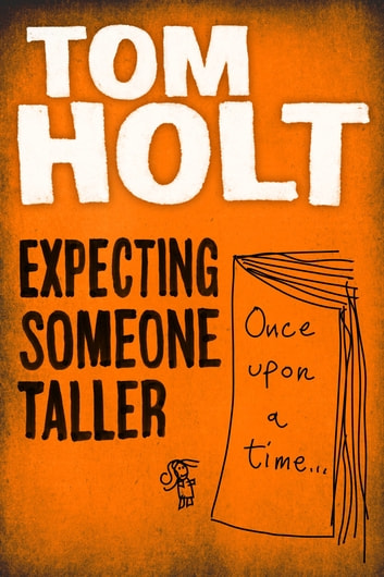 Expecting Someone Taller eBook by Tom Holt