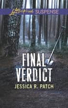 Final Verdict (Mills & Boon Love Inspired Suspense) eBook by Jessica R. Patch