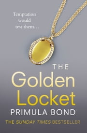 The Golden Locket (Unbreakable Trilogy, Book 2) ebook by Primula Bond