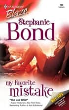 My Favorite Mistake ebook by Stephanie Bond