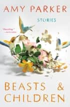 Beasts and Children ebook by Amy Parker