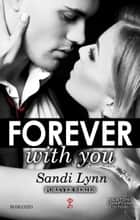 Forever With You ebook by Sandi Lynn