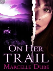 On Her Trail ebook by Marcelle Dube