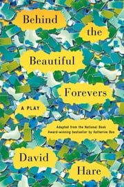 Behind the Beautiful Forevers - A Play ebook by David Hare