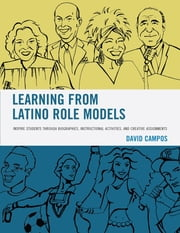 Learning from Latino Role Models - Inspire Students through Biographies, Instructional Activities, and Creative Assignments ebook by David Campos