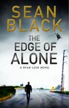 The Edge of Alone – Ryan Lock #7 ebook by Sean Black