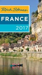 Rick Steves France 2017 ebook by Rick Steves, Steve Smith