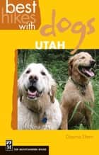 Best Hikes with Dogs Utah ebook by Dayna Stern