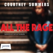 All The Rage audiobook by Courtney Summers