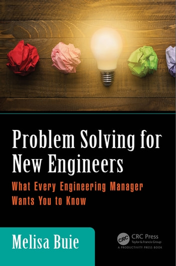 Problem Solving for New Engineers - What Every Engineering Manager Wants You to Know ebook by Melisa Buie