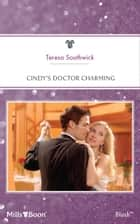 Cindy's Doctor Charming ebook by Teresa Southwick