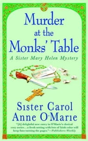 Murder at the Monks' Table - A Sister Mary Helen Mystery ebook by Carol Anne O'Marie
