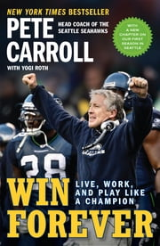 Win Forever - Live, Work, and Play Like a Champion ebook by Yogi Roth,Peter N. Carroll,Kristoffer A. Garin