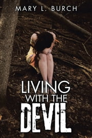 Living with the Devil ebook by Mary L. Burch