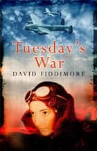 Tuesday's War ebook by David Fiddimore