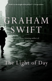 The Light of Day - A Novel ebook by Graham Swift