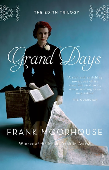 Grand Days ebook by Frank Moorhouse