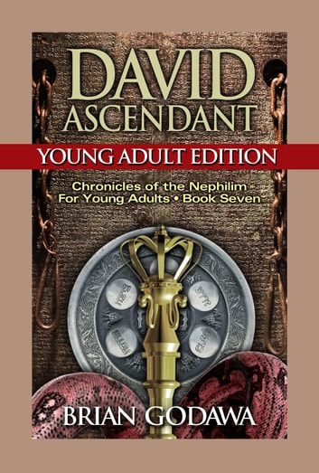 David Ascendant: Young Adult Edition - Chronicles of the Nephilim for Young Adults, #7 ebook by Brian Godawa