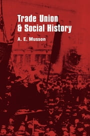 Trade Union and Social Studies ebook by H.E. Musson