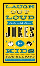Laugh-Out-Loud Animal Jokes for Kids ebook by Rob Elliott