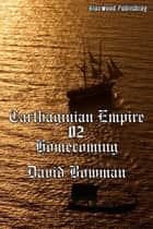 Carthaginian Empire 02: Homecoming ebook by David Bowman