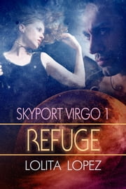 Refuge ebook by Lolita Lopez