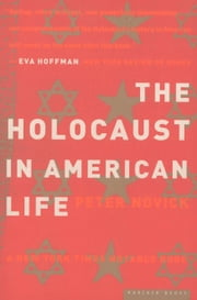 The Holocaust in American Life ebook by Peter Novick