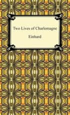 Two Lives of Charlemagne ebook by Einhard
