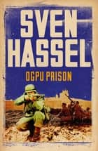 Ogpu Prison ebook by Sven Hassel