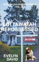 Lottawatah Repossessed ebook by Evelyn David