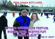 Ottawa Winterlude Festival - Rideau Canal Skating Fun! Feb 17, 2007 Photo Album (English eBook C13) ebook by Vinette, Arnold D