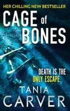 Cage Of Bones ebook by Tania Carver