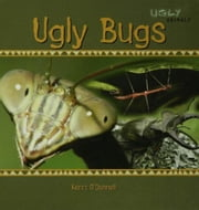 Ugly Bugs ebook by O'Donnell, Kerri