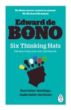 Six Thinking Hats ebook by Edward de Bono