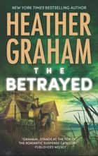 The Betrayed (Krewe of Hunters, Book 14) ebook by Heather Graham