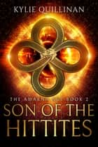 Son of the Hittites ebook by Kylie Quillinan