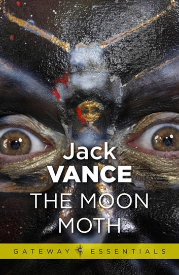 The Moon Moth and Other Stories ebook by Jack Vance