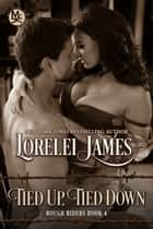 Tied Up, Tied Down ebook by Lorelei James