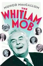 The Whitlam Mob ebook by