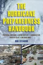 The Hurricane Preparedness Handbook ebook by Bob Stearns