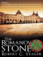 The Romanov Stone ebook by Robert C. Yeager