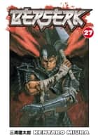 Berserk Volume 27 ebook by Kentaro Miura